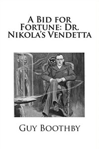A Bid for Fortune: Dr. Nikola's Vendetta