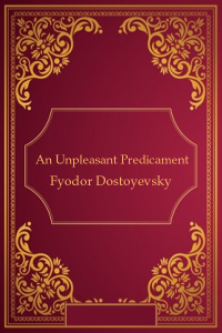 An Unpleasant Predicament ( A Nasty Story)