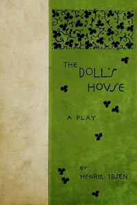 The Doll's House: A Play (A Doll's House)