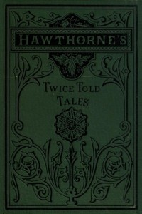 Twice-Told Tales (Full Edition)