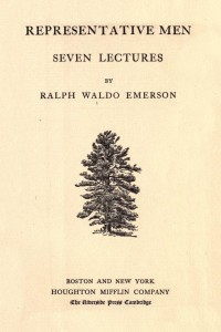 The Complete Works of Ralph Waldo Emerson (Representative Men)