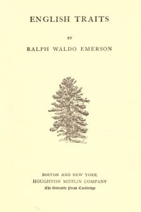 The Complete Works of Ralph Waldo Emerson (English Traits)