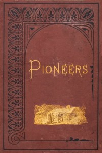 The Pioneers, Or The Sources of the Susquehanna: A Descriptive Tale