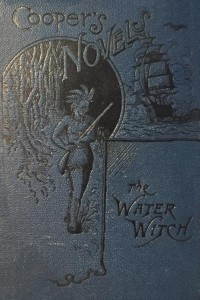 The Water Witch; Or, The Skimmer of the Seas: A Tale