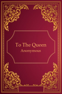 To the Queen