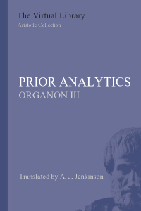 Prior Analytics ( Organon III - Analytica Priora)