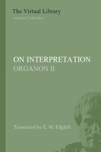 On Interpretation (Organon II - De Interpretatione)