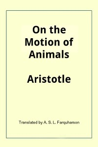 On the Motion of Animals ( De Motu Animalium)