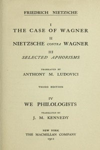 The Case Of Wagner, Nietzsche Contra Wagner and Selected Aphorisms