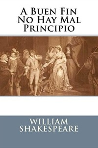 A buen fin no hay mal principio - William Shakespeare