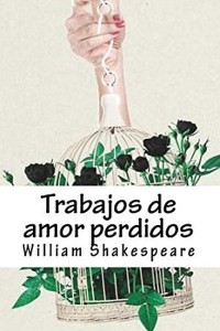 Trabajos de amor perdidos - William Shakespeare