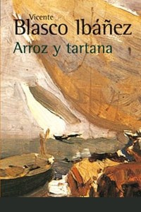 Arroz y tartana - Vicente Blasco Ibáñez