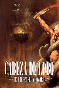 Cabeza de lobo - Robert E Howard
