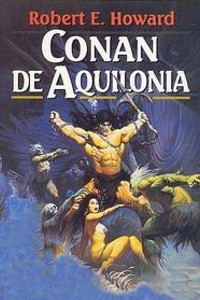Conan de Aquilonia - Robert E Howard
