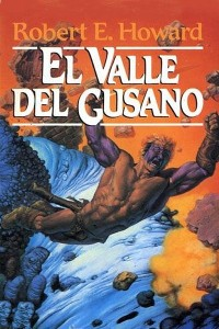 El valle del gusano - Robert E Howard