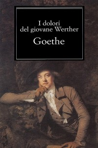 I dolori del giovane Werther - Wolfgang Goethe