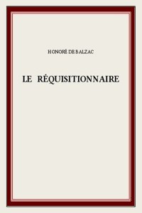 Le Réquisitionnaire - Honoré de Balzac