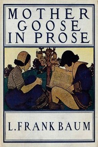 Mother Goose in Prose - Lyman Frank Baum