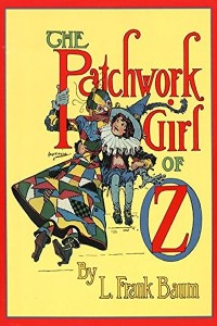 The Patchwork Girl of Oz - Lyman Frank Baum