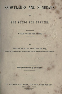 Snowflakes and Sunbeams, Or, The Young Fur Traders