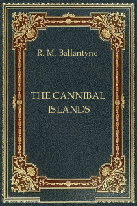 The Cannibal Islands - Ballantyne
