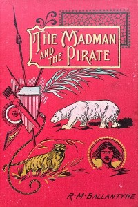 The Madman and The Pirate - Ballantyne