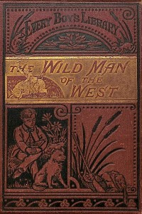 The Wild Man of the West - R M Ballantyne
