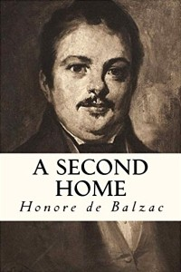 A Second Home - Honoré de Balzac