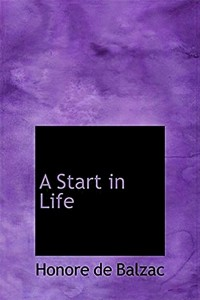 A Start in Life - Honoré de Balzac