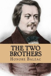 The Two Brothers - Honoré de Balzac