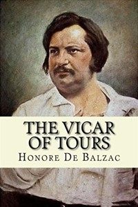 The Vicar of Tours - Honoré de Balzac