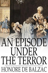 An Episode under the Terror - Honoré de Balzac