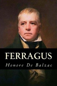 Ferragus, Chief of the Devorants - Honoré de Balzac