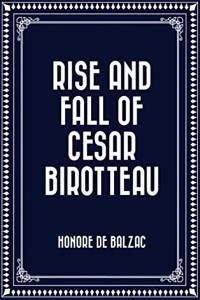 Rise and Fall of Cesar Birotteau - Honoré de Balzac