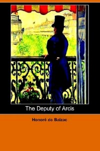 The Deputy of Arcis - Honoré de Balzac