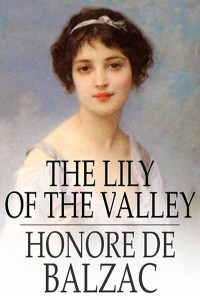 The Lily of the Valley - Honoré de Balzac