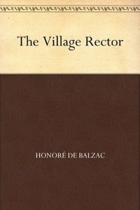 The Village Rector - Honoré de Balzac