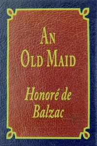 An Old Maid - Honoré de Balzac