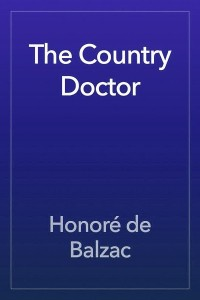 The Country Doctor - Honoré de Balzac
