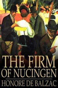 The Firm of Nucingen - Honoré de Balzac