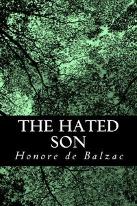 The Hated Son - Honoré de Balzac