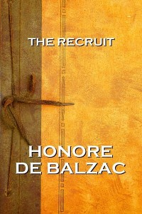 The Recruit - Honoré de Balzac