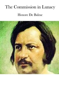 The Commission in Lunacy - Honoré de Balzac