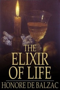 The Elixir of Life - Honoré de Balzac