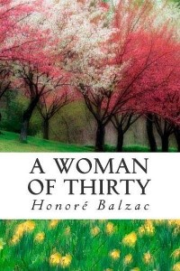 A Woman of Thirty - Honoré de Balzac