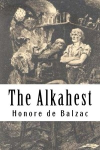 The Alkahest ( The Quest of the Absolute) - Honoré de Balzac