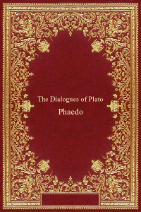 The Dialogues of Plato - Phaedo - Plato