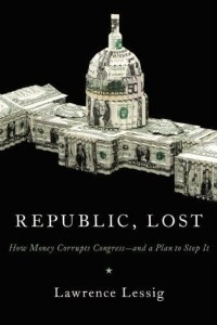 Republic Lost - Lawrence Lessig