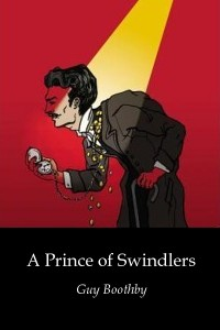 A Prince of Swindlers - Guy Boothby