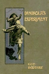 Dr Nikola's Experiment - Guy Boothby